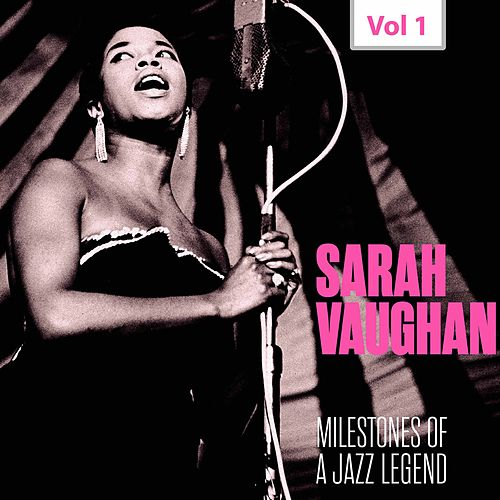 Milestones of a Jazz Legend - Sarah Vaughan, Vol. 1 (1949, 1953, 1953) de Sarah Vaughan