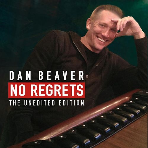 No Regrets (The Unedited Edition) de Dan Beaver