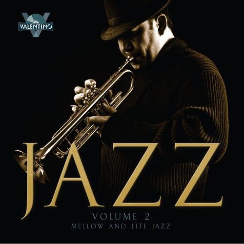 Jazz, Vol. 2: Mellow and Lite Jazz de Valentino