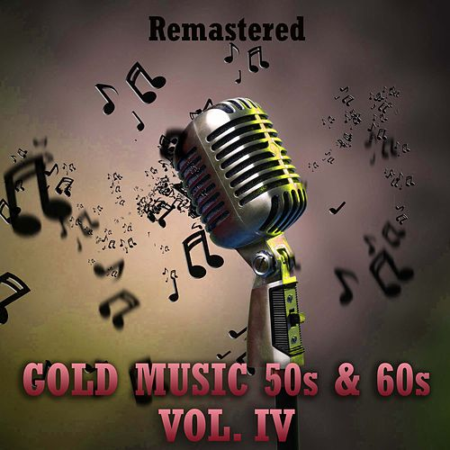 Gold Music 50s & 60s, Vol. IV de Various Artists