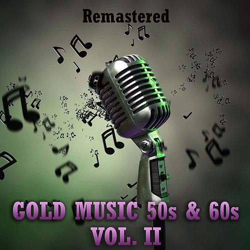 Gold Music 50s & 60s, Vol. II de Various Artists
