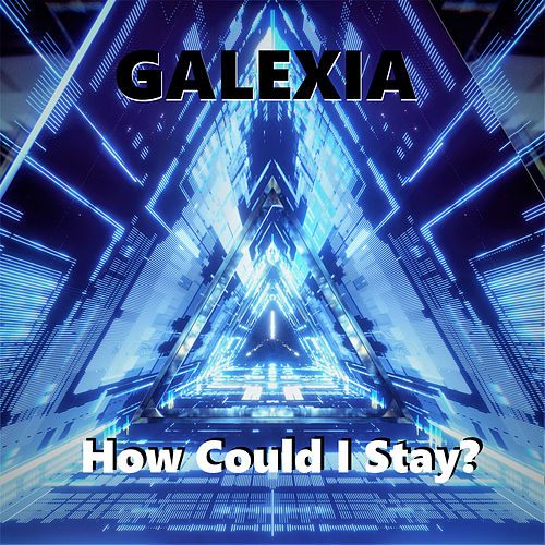 How Could I Stay? by Galexia