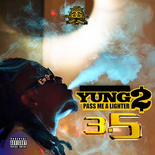Pass Me a Lighter 3.5 by Yung2