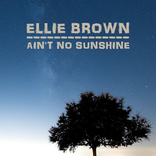 Ain't No Sunshine de Ellie Brown