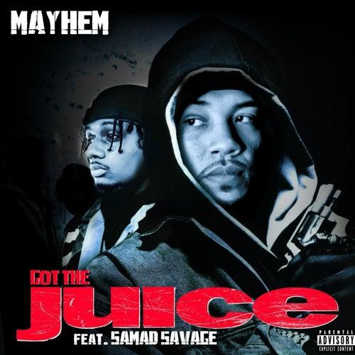 Got the Juice by Mayhem