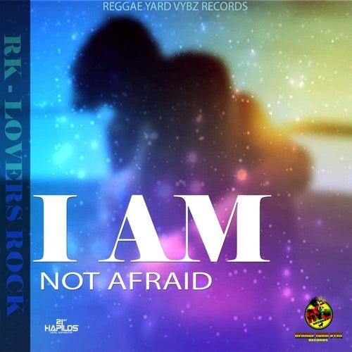I Am Not Afraid von RK