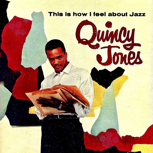 This Is How I feel About Jazz (Remastered) von Quincy Jones