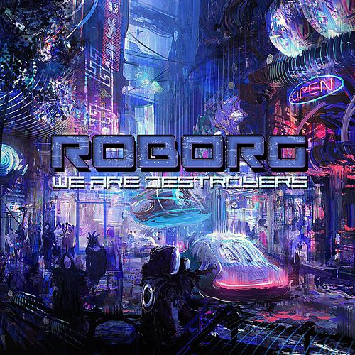 We Are Destroyers by Roborg