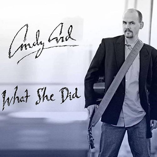 What She Did by Andy Ard