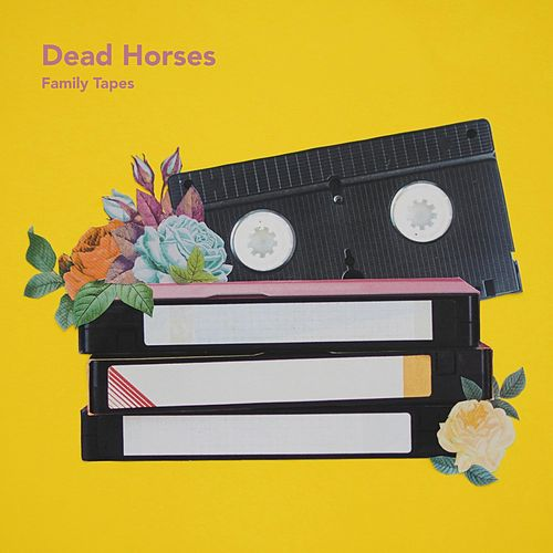 Family Tapes de Dead Horses