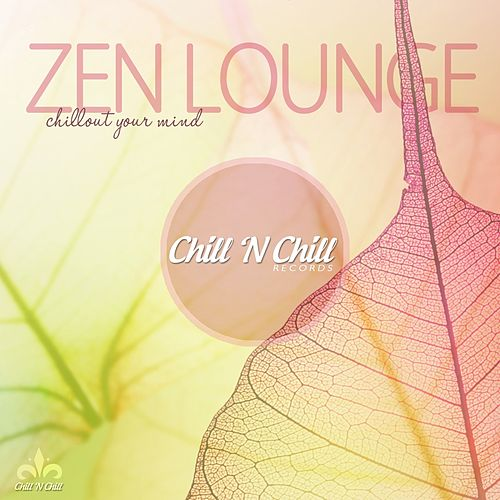 Zen Lounge (Chillout Your Mind) von Various Artists