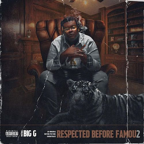 Respected Before Famous 2 by Big G the Real