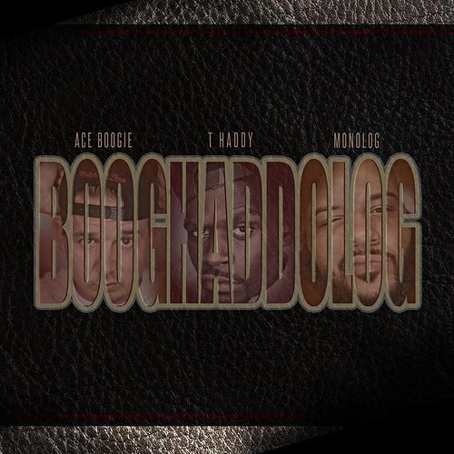 Booghaddolog by Ace Boogie, T Haddy, Monolog