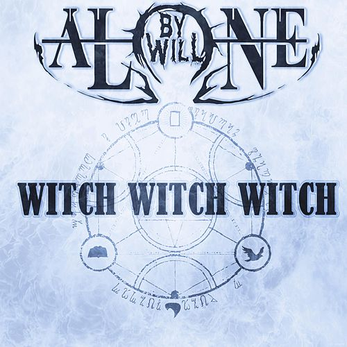 Witch Witch Witch by By Will Alone