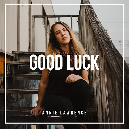 Good Luck by Annie Lawrence
