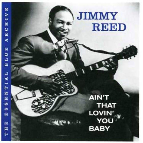 Ain't That Lovin' You Baby by Jimmy Reed