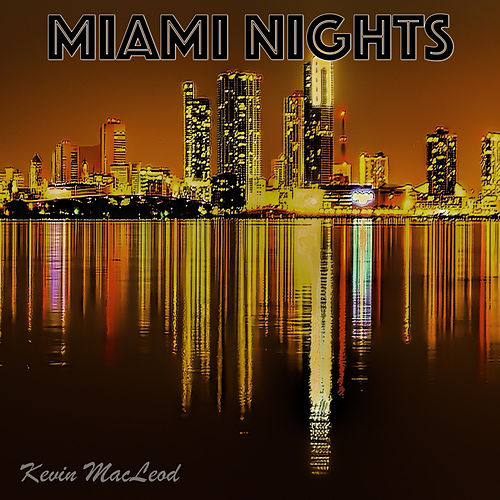 Miami Nights de Kevin MacLeod