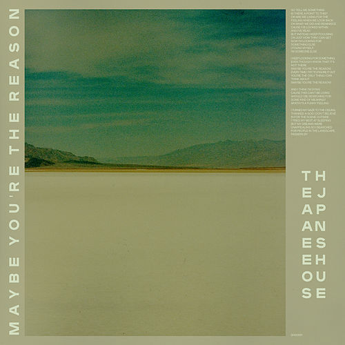 Maybe You're the Reason by The Japanese House