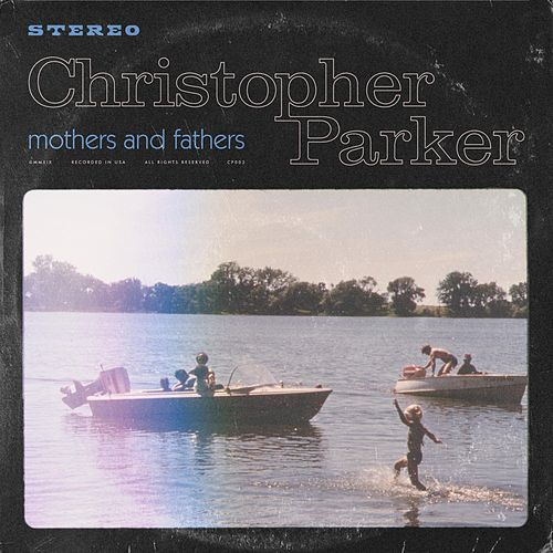 Mothers and Fathers von Christopher Parker