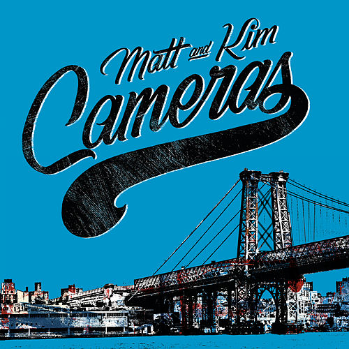 Cameras by Matt and Kim