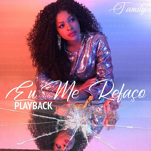 Eu Me Refaço (Playback) by Jamily