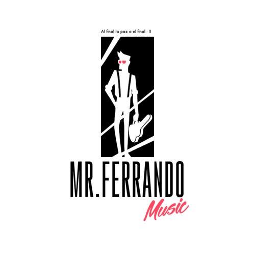 Al Final la Paz O el Final II de Mr. Ferrando