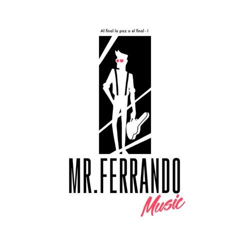 Al final la paz o el final I de Mr. Ferrando
