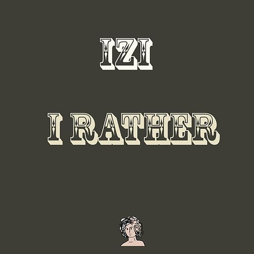 I Rather von Izi