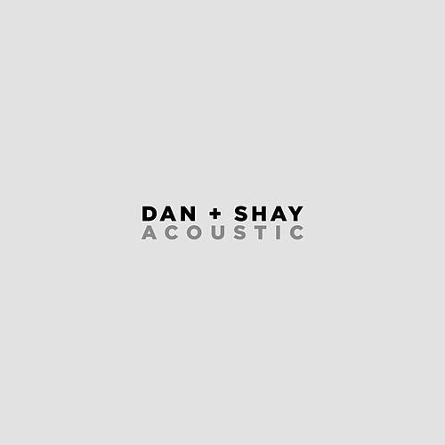 Dan + Shay (Acoustic) by Dan + Shay