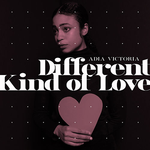 Different Kind Of Love by Adia Victoria