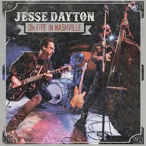 On Fire in Nashville by Jesse Dayton