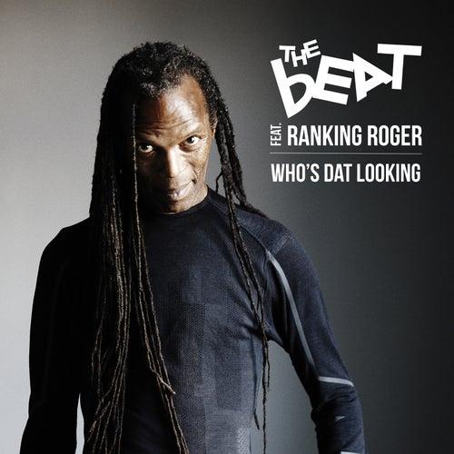 Who's Dat Looking de The Beat