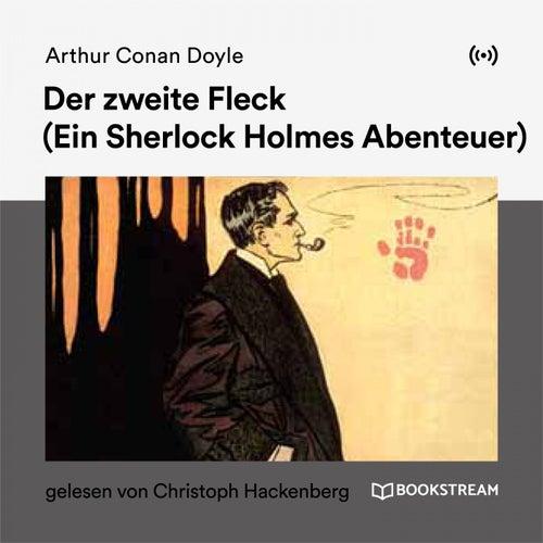 Der zweite Fleck (Ein Sherlock Holmes Abenteuer) von Arthur Conan Doyle Sherlock Holmes