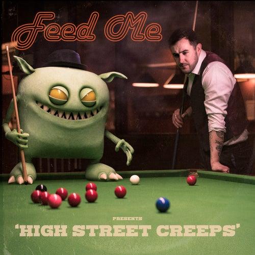 High Street Creeps by Feed Me