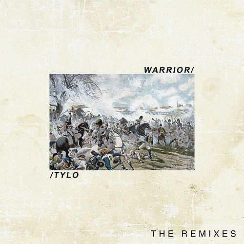 Warrior (The Remixes) de Tylo