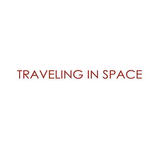 Traveling in Space by Layla Policarpo