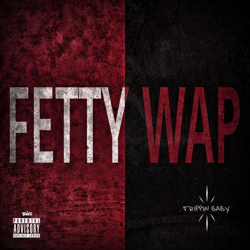Trippin Baby de Fetty Wap