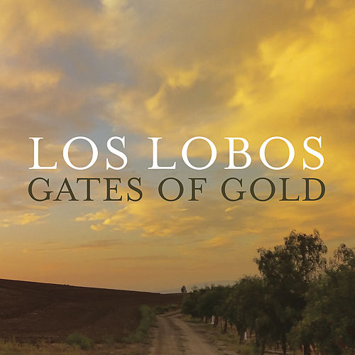 Gates Of Gold von Los Lobos