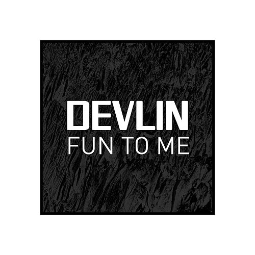Fun to Me de Devlin