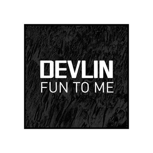 Fun to Me by Devlin