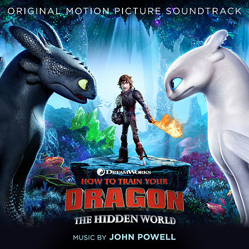 How To Train Your Dragon: The Hidden World (Original Motion Picture Soundtrack) von John Powell