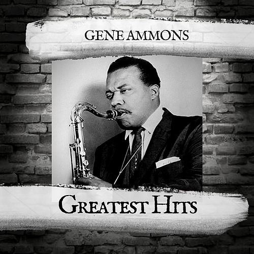 Greatest Hits by Gene Ammons