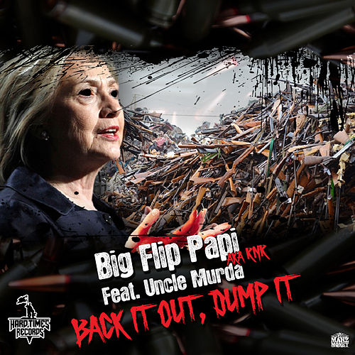 Back It Out, Dump It (feat. Uncle Murda) von Big Flip Papi