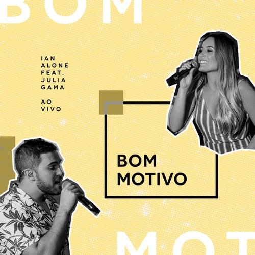 Bom Motivo (Ao Vivo) by Ian Alone