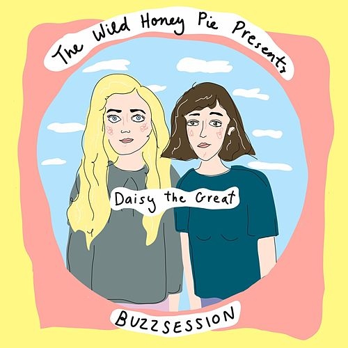 The Wild Honey Pie Buzzsession de Daisy the Great