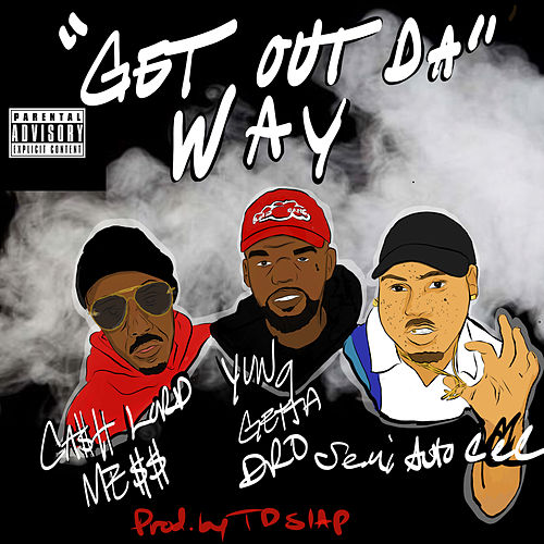 Get out da Way de CashLord Mess