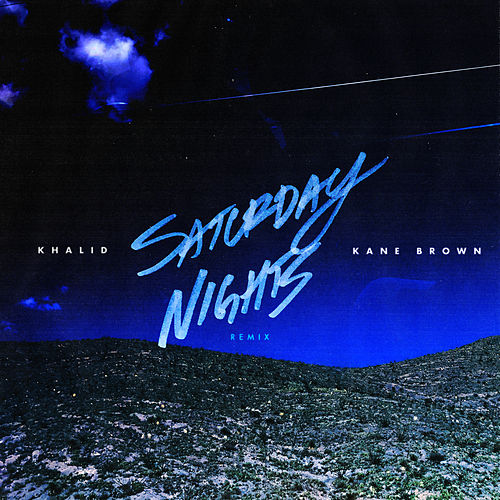 Saturday Nights REMIX (feat. Kane Brown) von Khalid