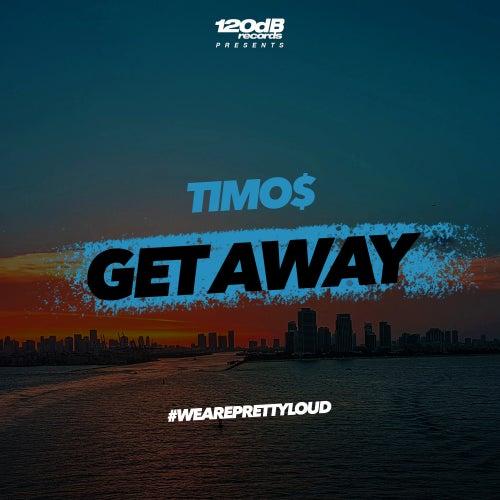 Get Away von Timo$