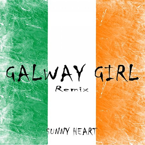 Galway Girl (Remix) by Sunny Heart