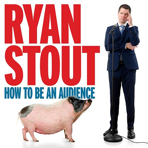 How to Be an Audience by Ryan Stout